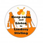 Keep calm and listen to Lindsey Stirling